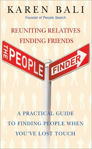 The People Finder: Reuniting Relatives, Finding Friends - a Practical Guide for Finding People You've Lost Touch With (Paperback)
