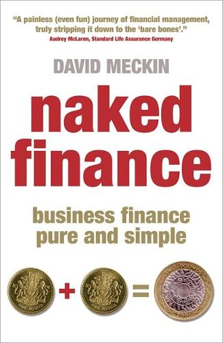 Naked Finance: Business Finance Pure and Simple (Paperback)