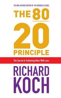 80/20 Principle (10th Anniversary Ed): The Secret of Achieving More with Less (Paperback)