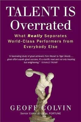Talent is Overrated: What Really Separates World-Class Performers from Everybody Else (Paperback)