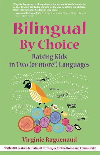 Bilingual By Choice: Raising Kids in Two (or more!) Languages (Paperback)