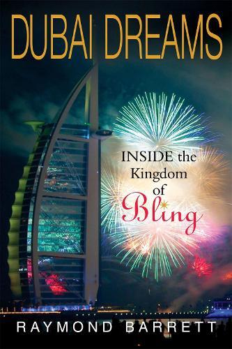 Dubai Dreams: Inside the Kingdom of Bling (Paperback)