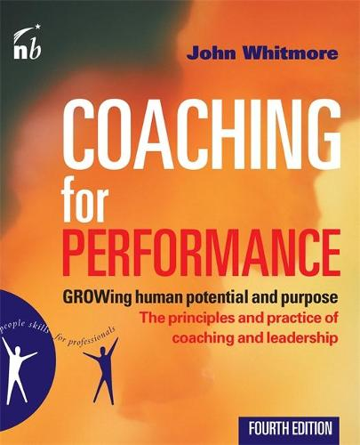 Coaching for Performance: The Principles and Practices of Coaching and Leadership (Paperback)
