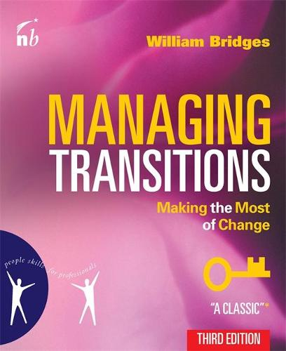 Managing Transitions: Making the Most of Change (Paperback)