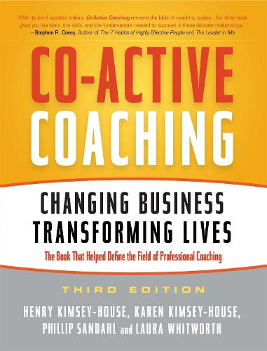 Co-Active Coaching: Changing Business, Transforming Lives (Paperback)