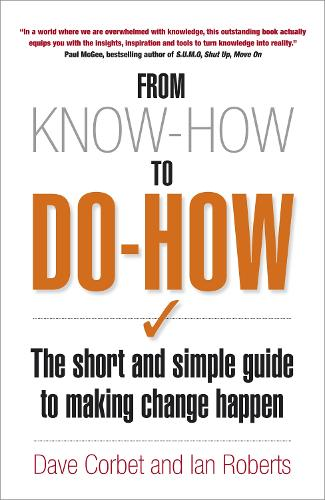 From Know-How to Do-How: The Short and Simple Guide to Making Change Happen (Paperback)