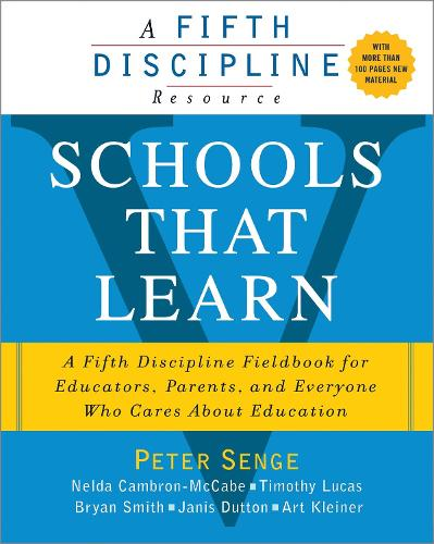 Schools That Learn: A Fifth Discipline Fieldbook for Educators, Parents, and Everyone Who Cares About Education (Paperback)