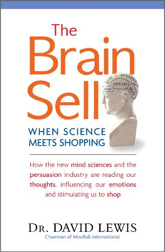The Brain Sell: When Science Meets Shopping (Paperback)