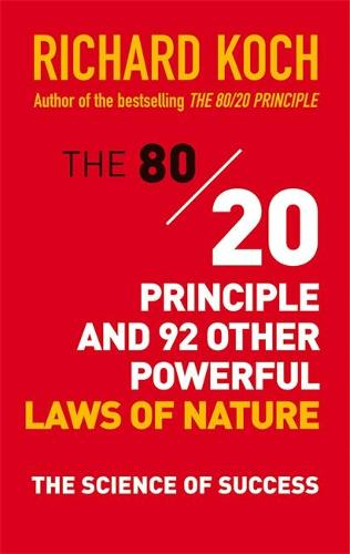 The 80/20 Principle and 92 Other Powerful Laws of Nature: The Science of Success (Paperback)