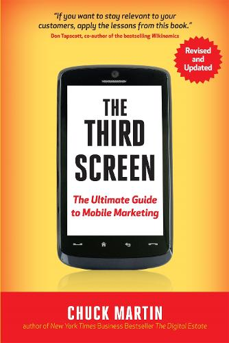 The Third Screen: The Ultimate Guide to Mobile Marketing (Paperback)
