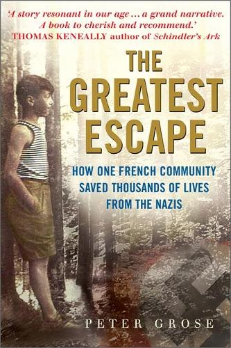 The Greatest Escape: How One French Community Saved Thousands of Lives from the Nazis (Hardback)