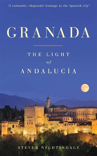Granada: The Light of Andalucia (Paperback)