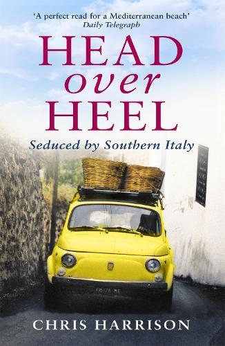 Head Over Heel: Seduced by Southern Italy (Paperback)