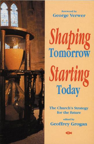 Shaping Tomorrow, Starting Today (Paperback)
