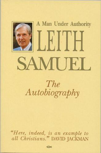 Leith Samuel - Man Under Authority - Biography (Paperback)