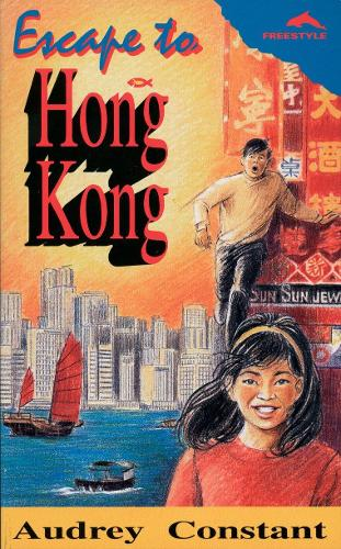 Escape to Hong Kong - Freestyle Fiction 12+ (Paperback)