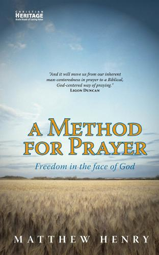 A Method for Prayer: Freedom in the Face of God (Paperback)