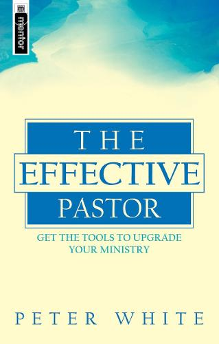 Effective Pastor: Get the tools to upgrade your ministry (Paperback)