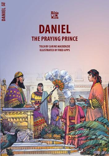 Daniel: The Praying Prince - Bible Wise (Paperback)