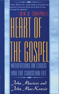 Heart of the Gospel: Meditations on Christ and the Christian Life (Paperback)