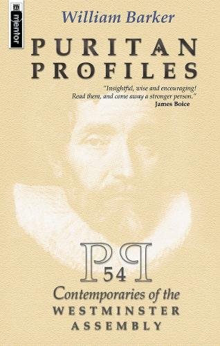 Puritan Profiles: 54 Contemporaries of the Westminster Assembly - Biography (Hardback)