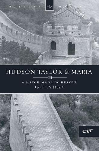 Hudson Taylor & Maria: A Match Made in Heaven - History Maker (Paperback)
