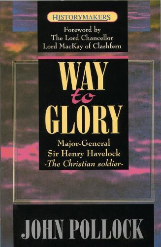 Way to Glory: Major General Sir Henry Havelock (Paperback)