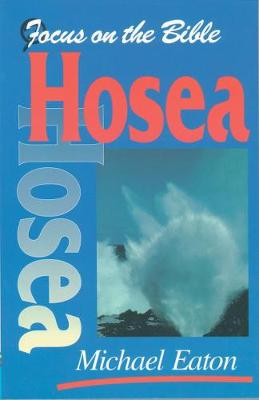 Hosea - Focus on the Bible (Paperback)