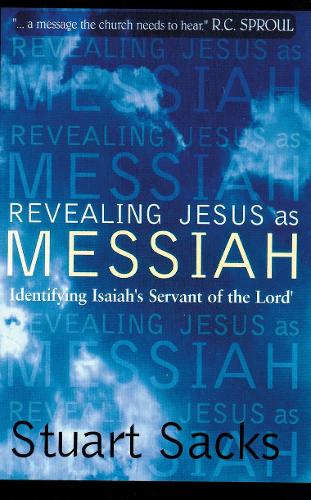 Revealing Jesus As Messiah: Identifying Isaiah's servant of the Lord (Paperback)