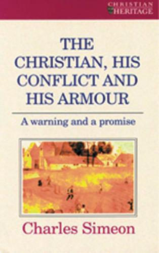 Christian, His Conflict And His Armour: A Warning and a Promise (Paperback)