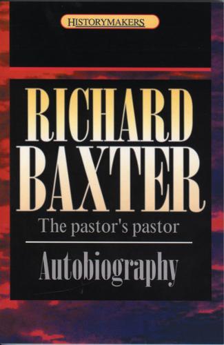 Richard Baxter: The pastor's pastor - History Maker (Paperback)