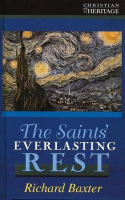 The Saints' Everlasting Rest (Hardback)