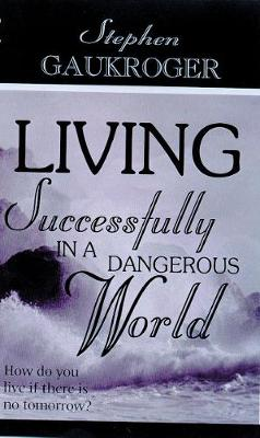 Living Successfully in a Dangerous World (Paperback)