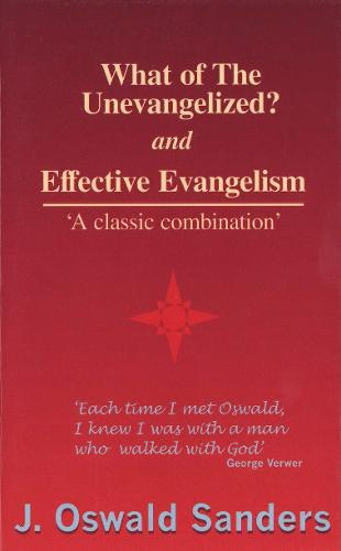 What of the Unevangelized? and Effective Evangelism (Paperback)