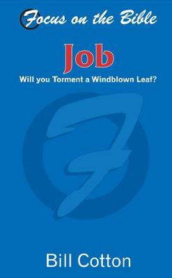Job: Will You Torment a Windswept Leaf? - Focus on the Bible (Paperback)