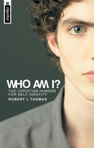 Who Am I?: The Christian Hunger for Self-identity (Paperback)
