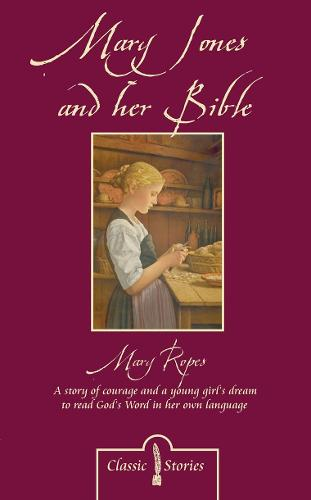 Mary Jones and her Bible - Classic Fiction (Paperback)