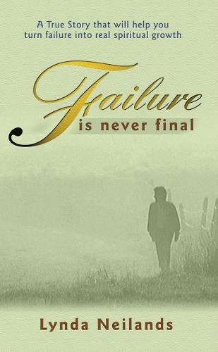 Failure Is Never Final - Biography (Paperback)