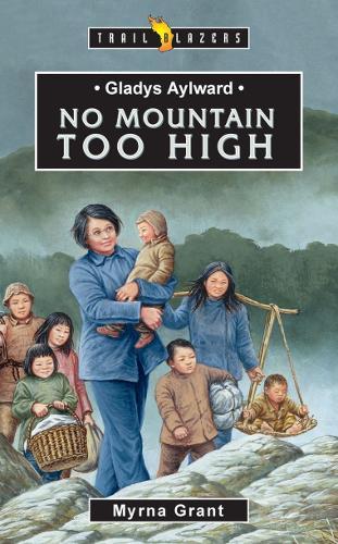 Gladys Aylward: No Mountain Too High - Trail Blazers (Paperback)