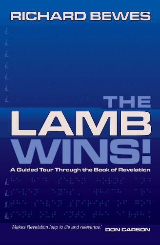 The Lamb Wins: A Guided Tour through the Book of Revelation (Paperback)