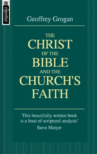 Christ of the Bible and the Church's Faith (Paperback)