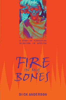 Fire in My Bones (Paperback)