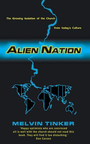 Alien Nation: The Growing Isolation of the Church from today's Culture (Paperback)