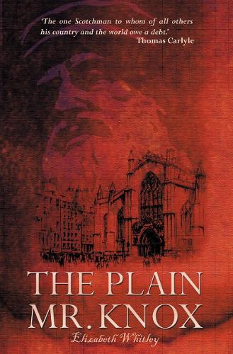 The Plain Mr. Knox - Biography (Paperback)