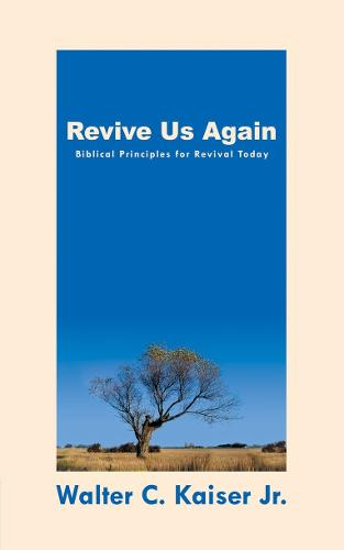 Revive Us Again: Biblical Principles for Revival Today (Paperback)