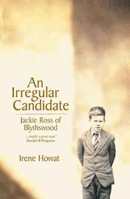 An Irregular Candidate: Jackie Ross of Blythswood (Paperback)