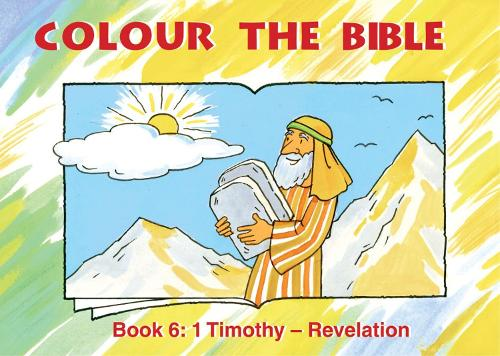 Colour the Bible Book 6: 1 Timothy - Revelation - Bible Art (Paperback)