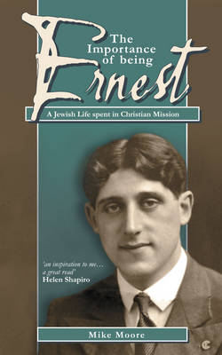 The Importance of Being Ernest: A Jewish Life Spent in Christian Mission (Paperback)