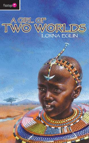 A Girl of Two Worlds - Flamingo Fiction 9-13s (Paperback)