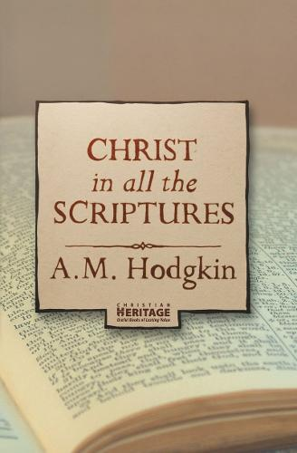 Christ in all the Scriptures (Paperback)